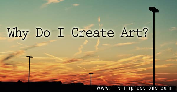 why-do-i-create-art
