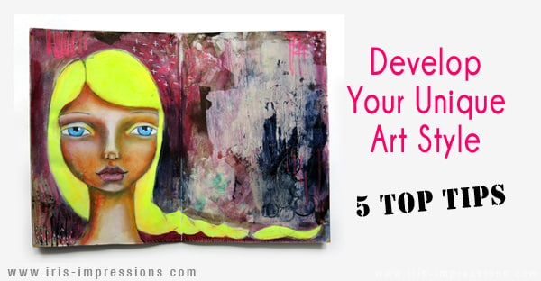 5 Tips to Develop Your Own Unique Art Style